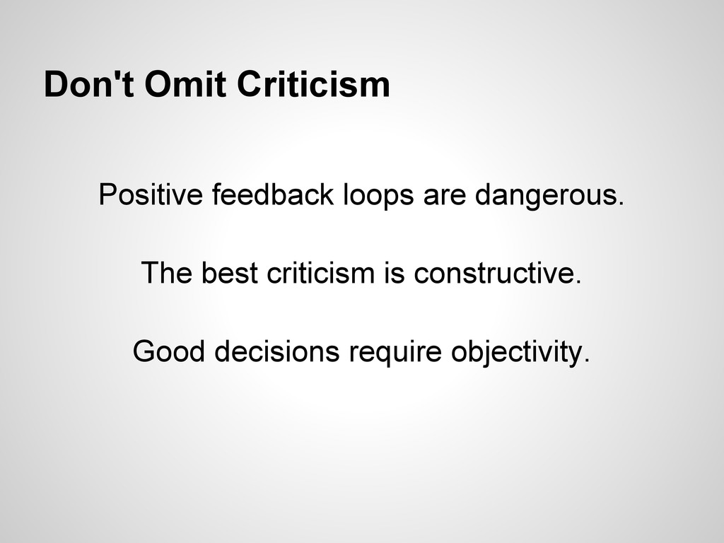 Don't Omit Criticism Positive feedback loops ar...
