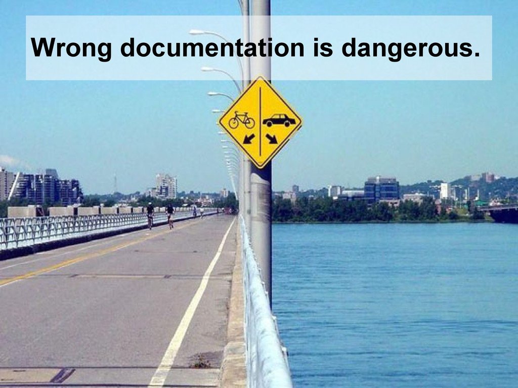 Wrong documentation is dangerous.
