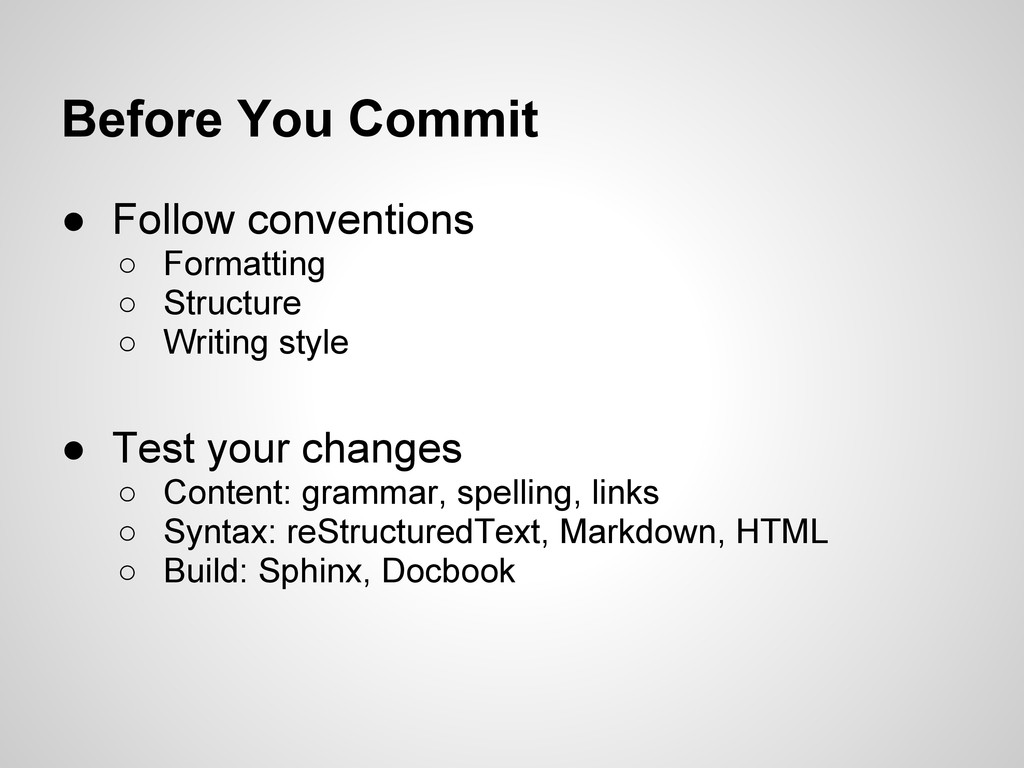 Before You Commit ● Follow conventions ○ Format...