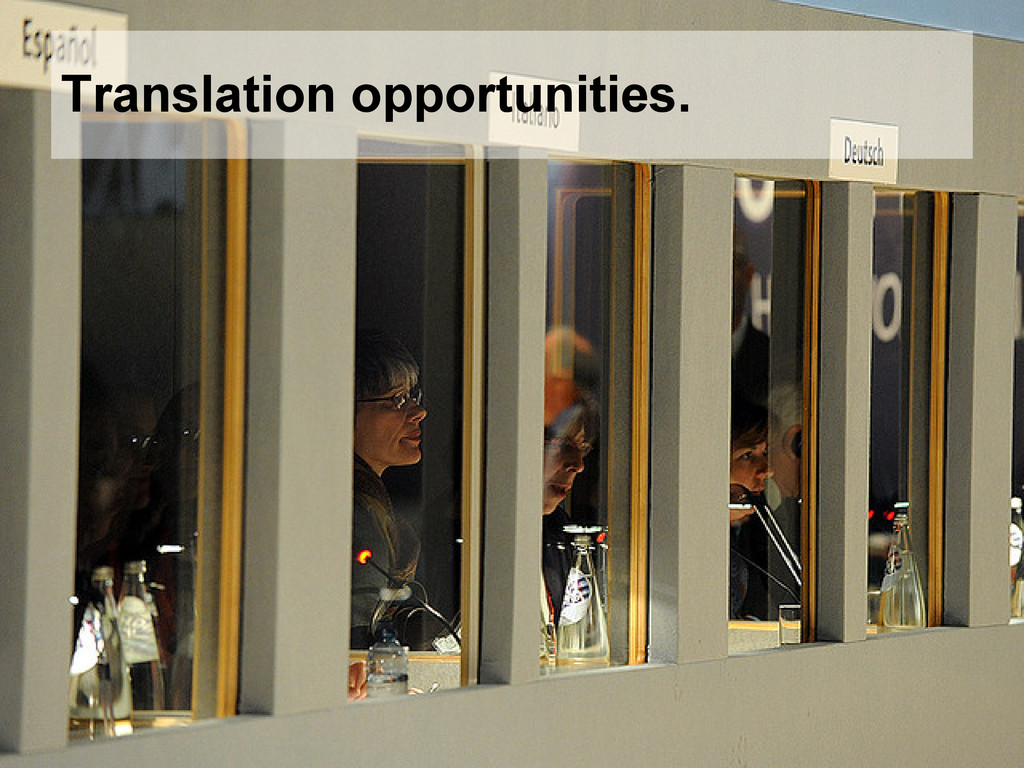 Translation opportunities.