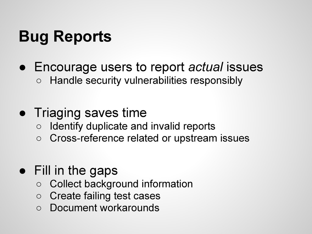 Bug Reports ● Encourage users to report actual ...
