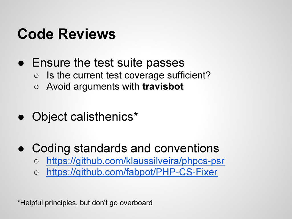 Code Reviews ● Ensure the test suite passes ○ I...