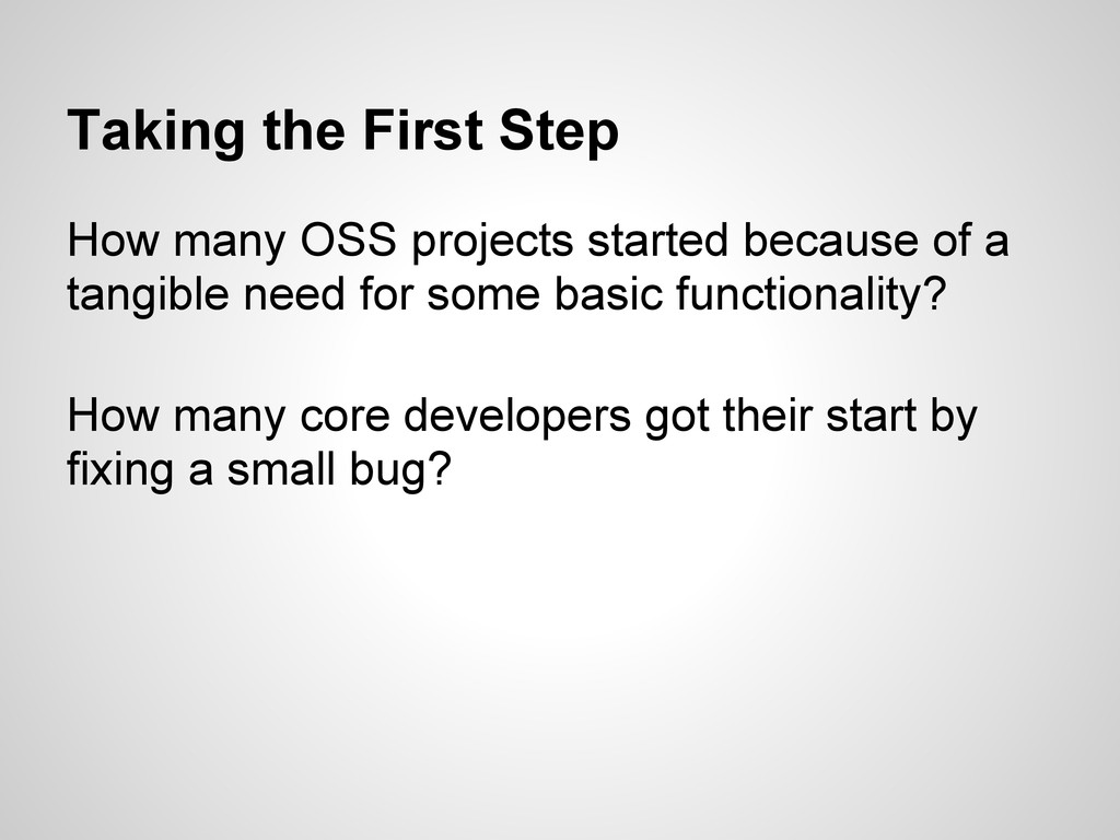 Taking the First Step How many OSS projects sta...