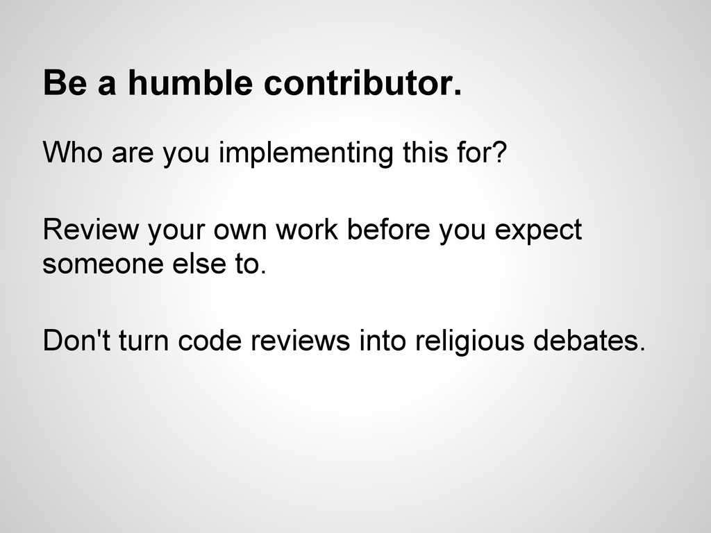Be a humble contributor. Who are you implementi...