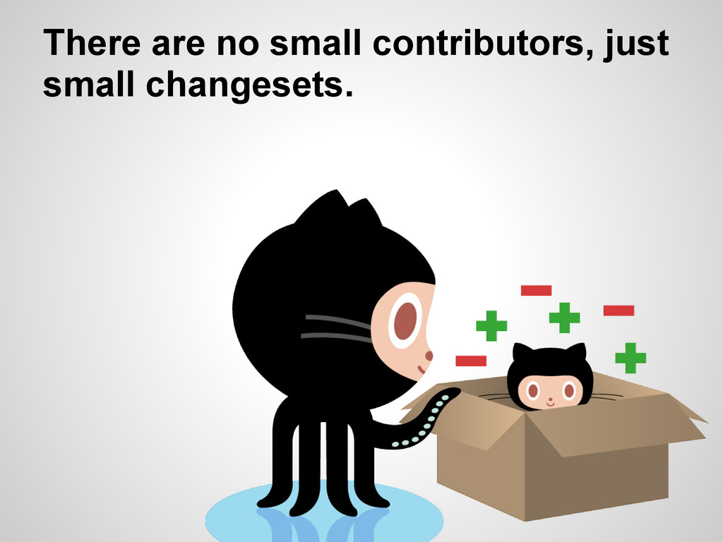 There are no small contributors, just small cha...