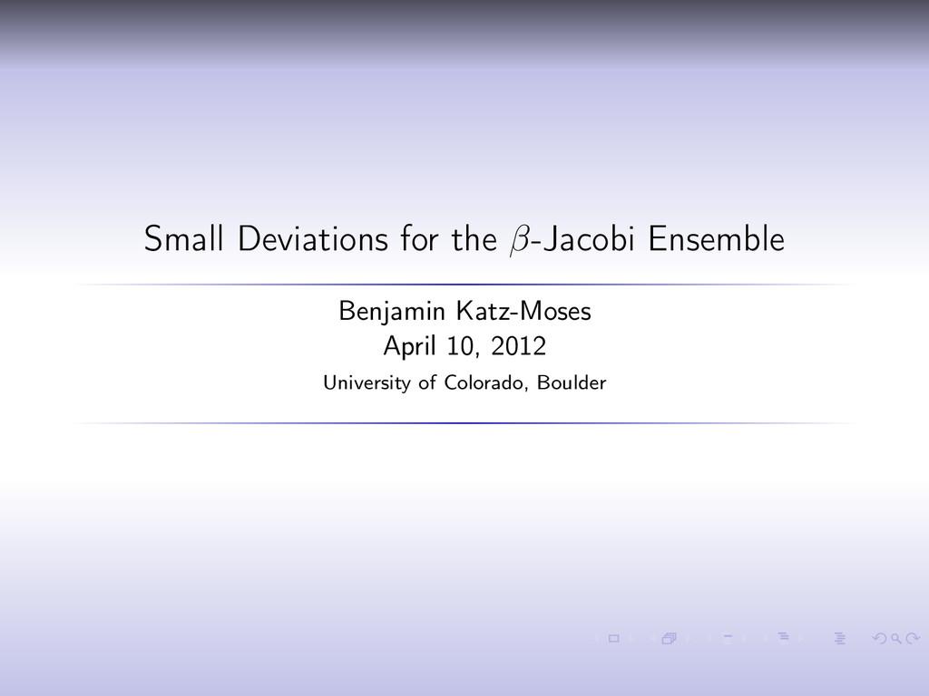 Small Deviations for the β-Jacobi Ensemble Benj...
