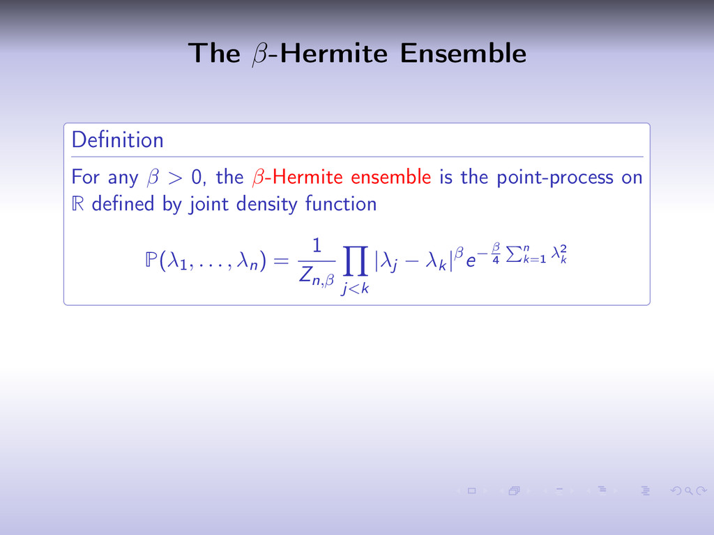 The β-Hermite Ensemble Definition For any β > 0,...