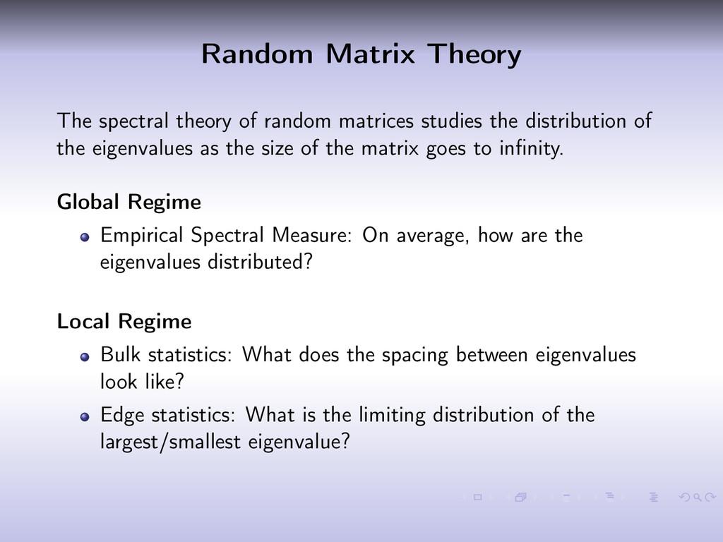 Random Matrix Theory The spectral theory of ran...