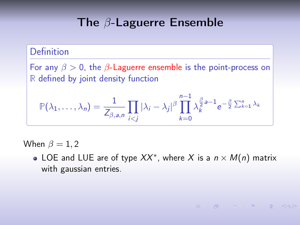 The β-Laguerre Ensemble Definition For any β > 0...