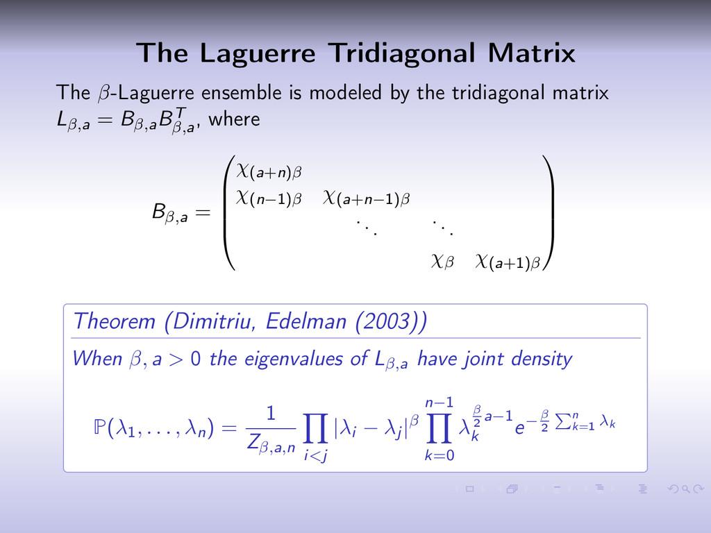The Laguerre Tridiagonal Matrix The β-Laguerre ...