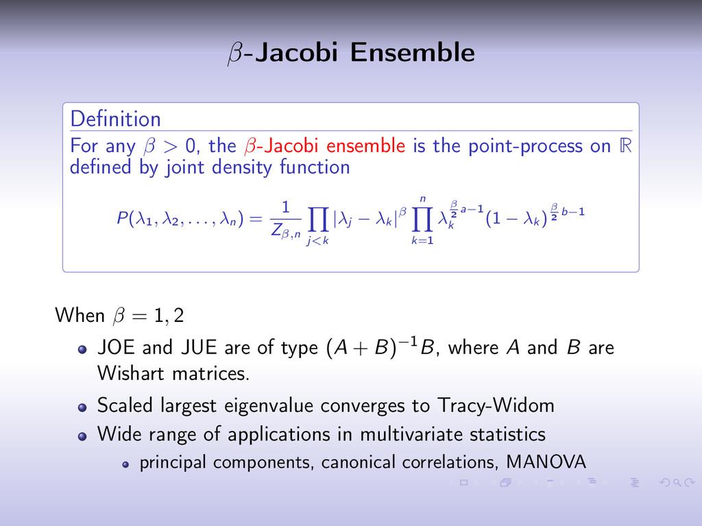 β-Jacobi Ensemble Definition For any β > 0, the ...