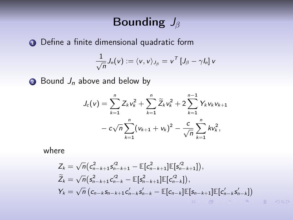 Bounding Jβ 1 Define a finite dimensional quadrat...
