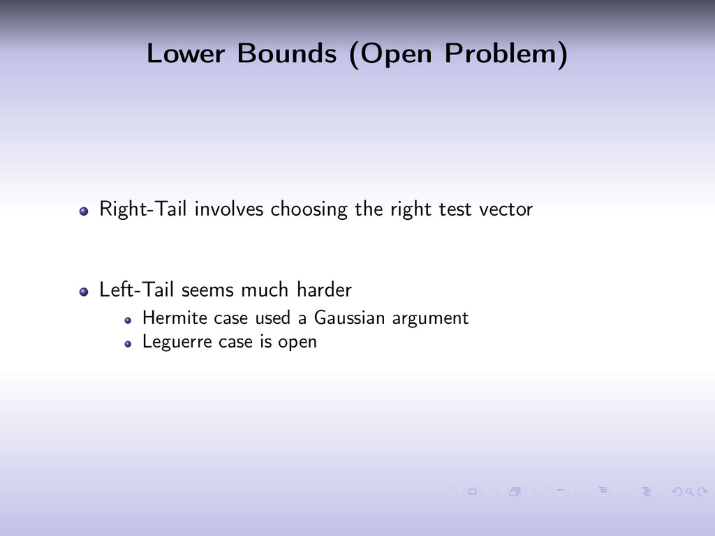 Lower Bounds (Open Problem) Right-Tail involves...