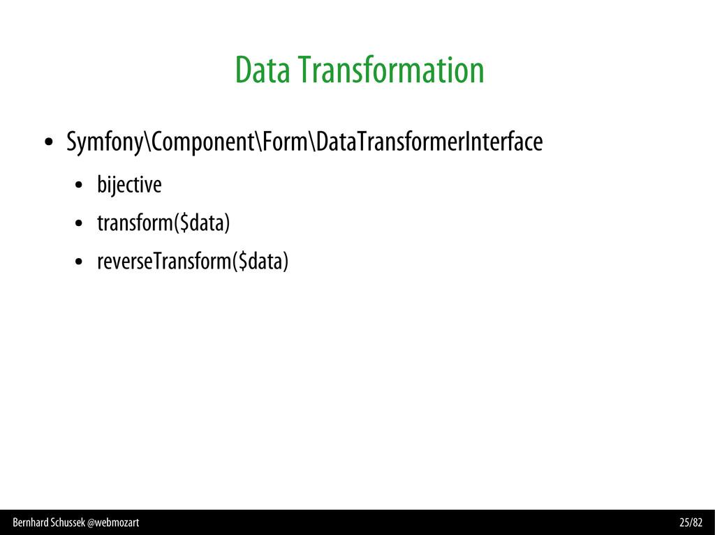 Bernhard Schussek @webmozart 25/82 Data Transfo...