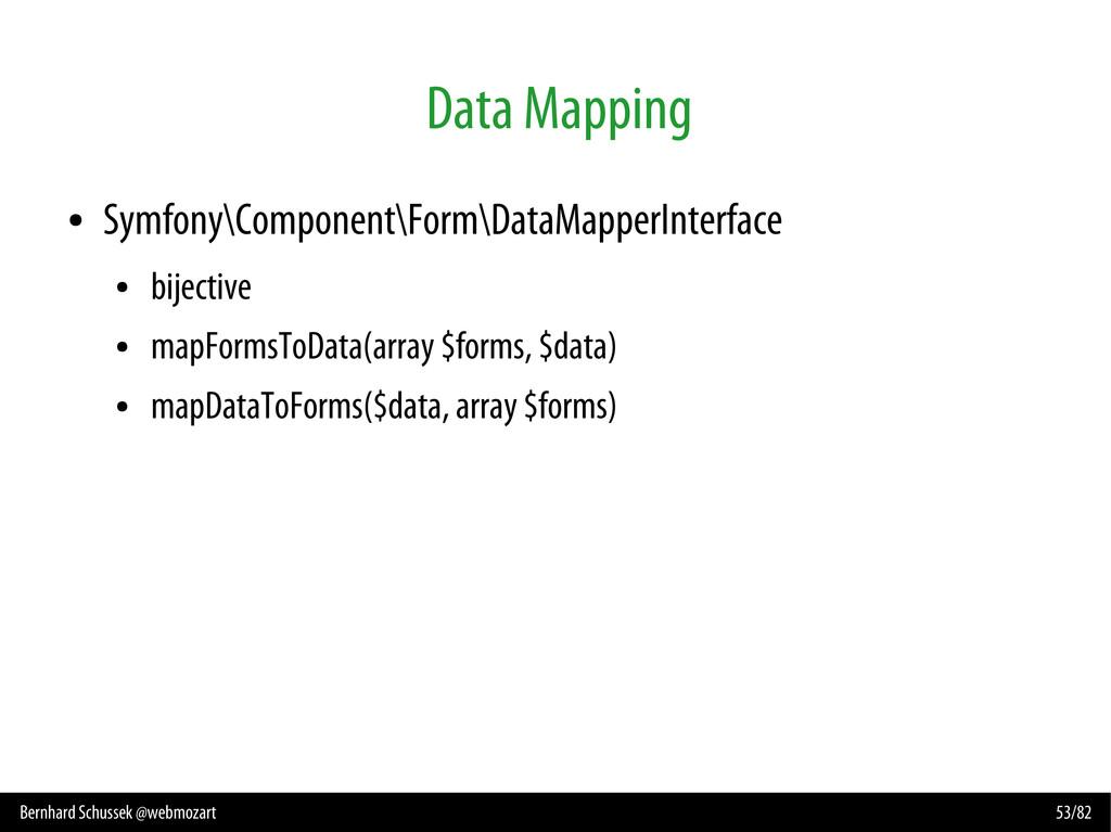Bernhard Schussek @webmozart 53/82 Data Mapping...