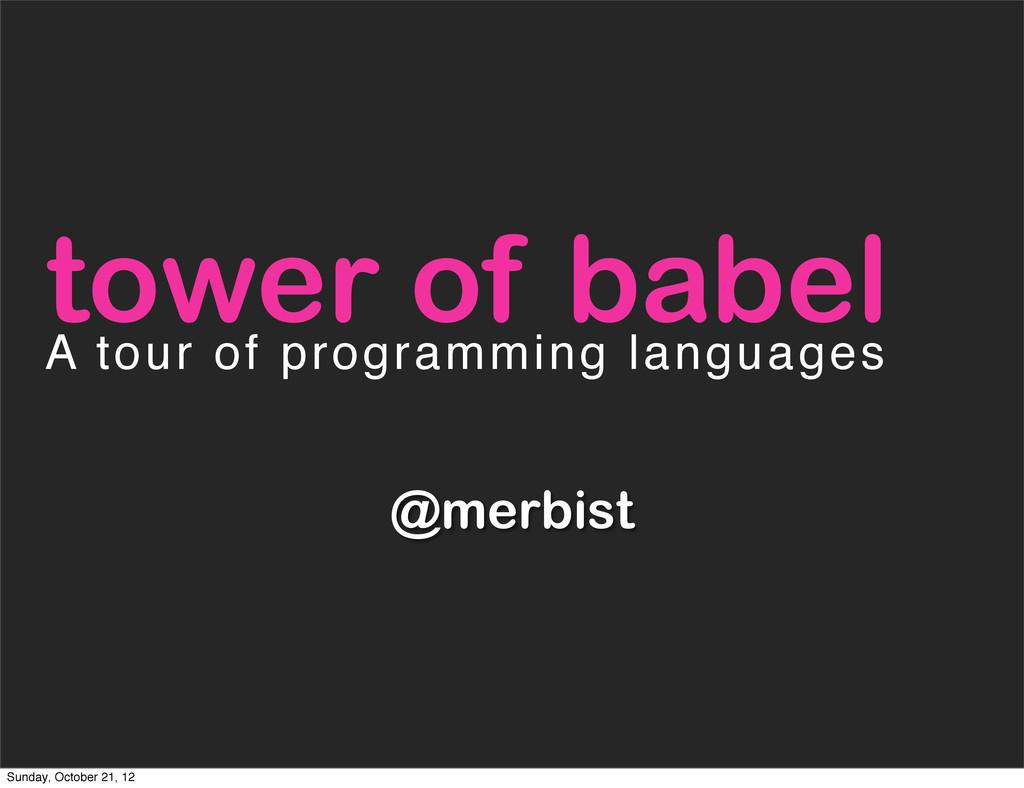 @merbist tower of babel A tour of programming l...