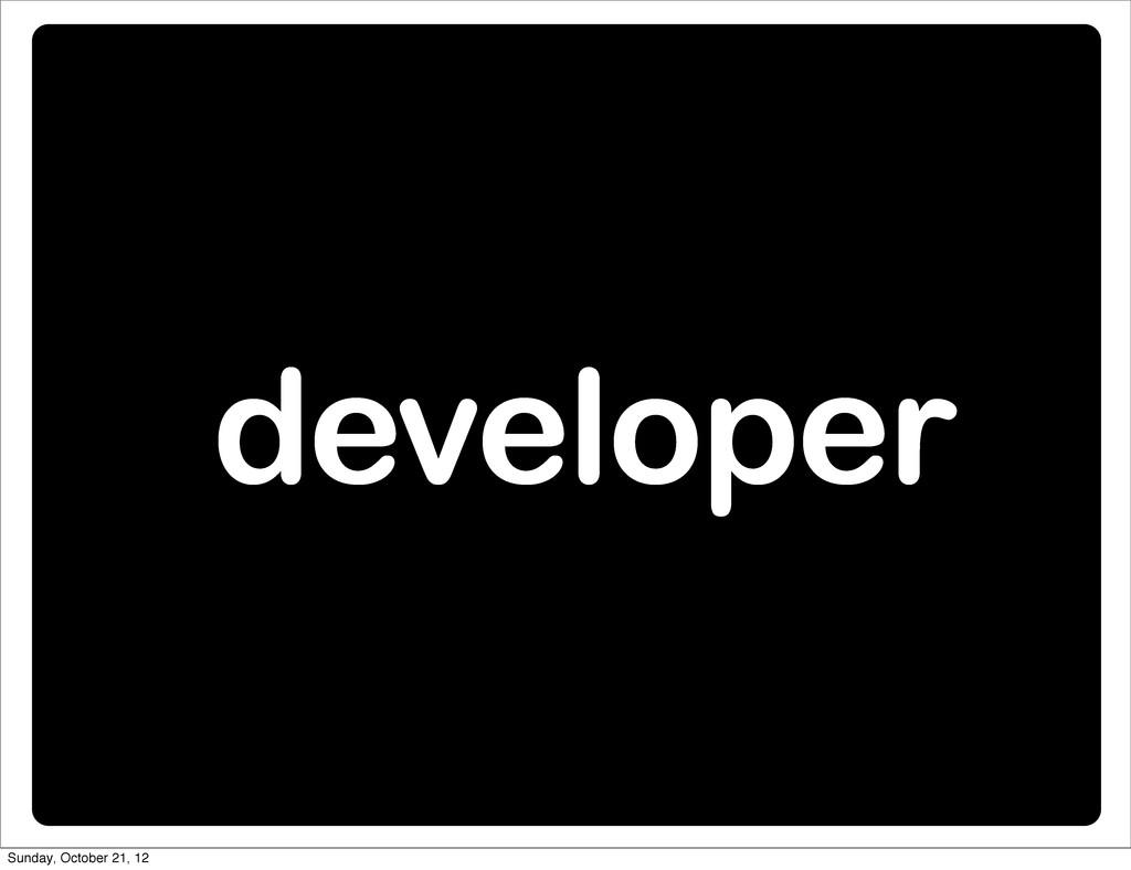developer Sunday, October 21, 12