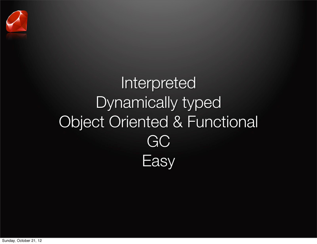 Interpreted Dynamically typed Object Oriented &...