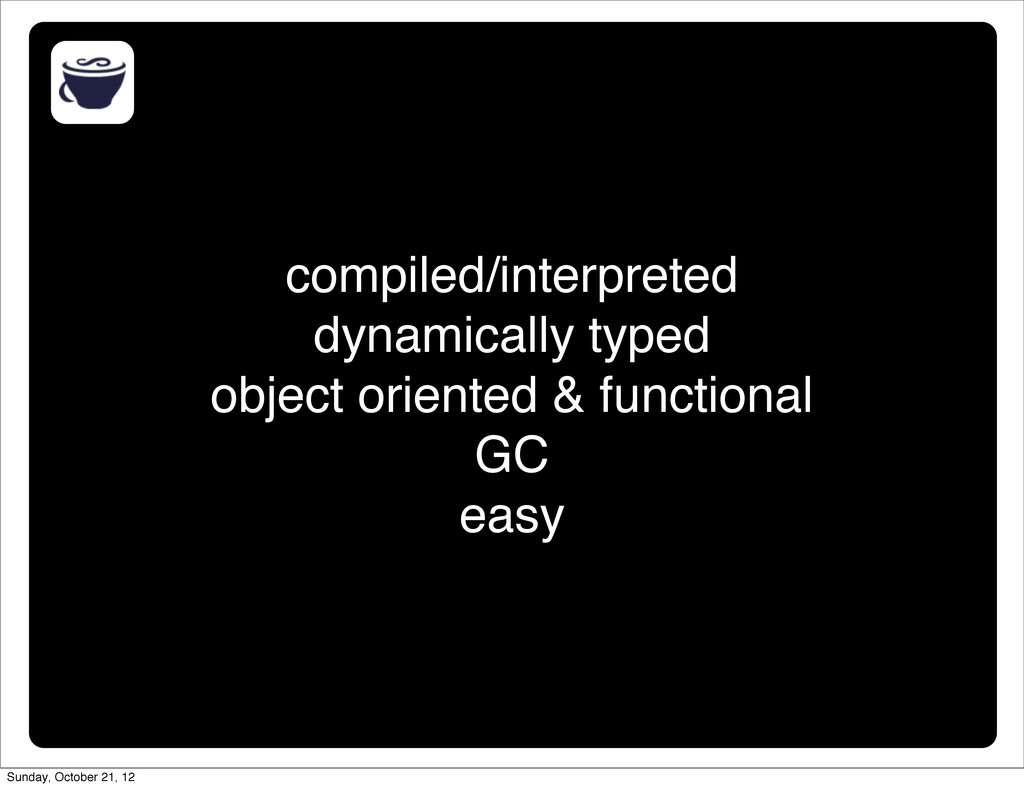 compiled/interpreted dynamically typed object o...
