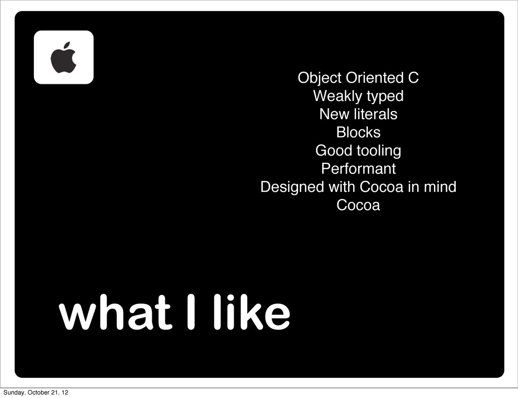what I like Object Oriented C Weakly typed New ...