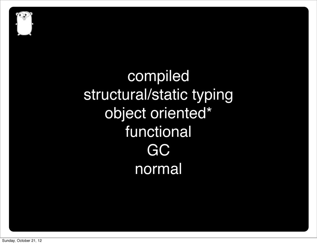 compiled structural/static typing object orient...