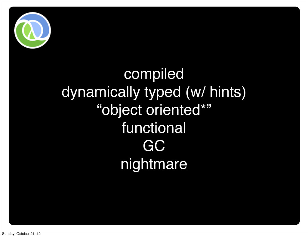 """compiled dynamically typed (w/ hints) """"object o..."""