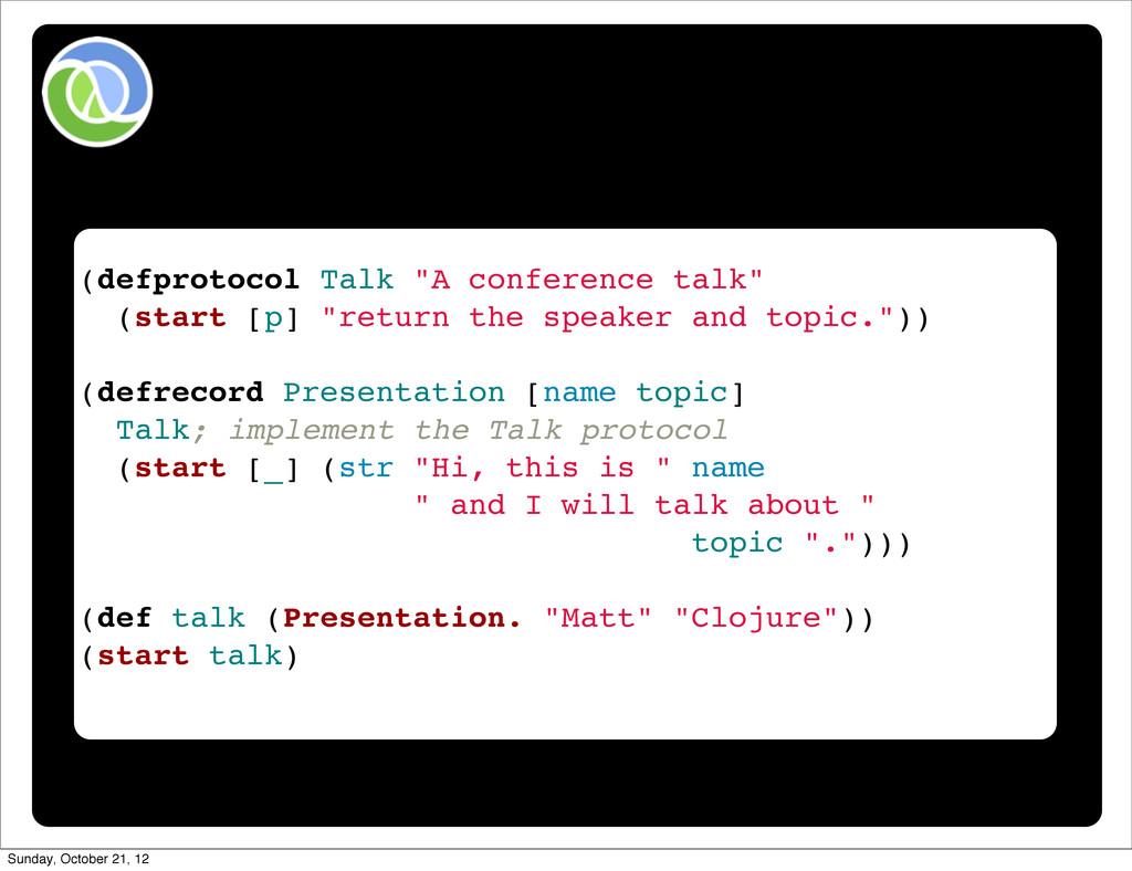 "(defprotocol Talk ""A conference talk"" (start [p..."