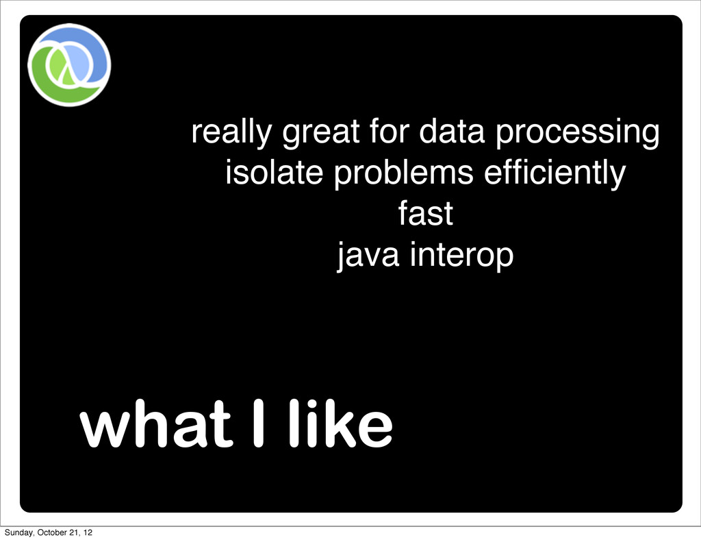 what I like really great for data processing is...