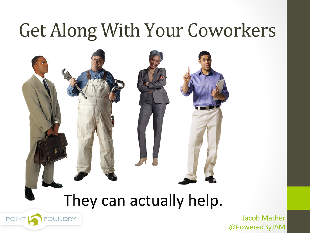 They can actually help.  Get Alo...