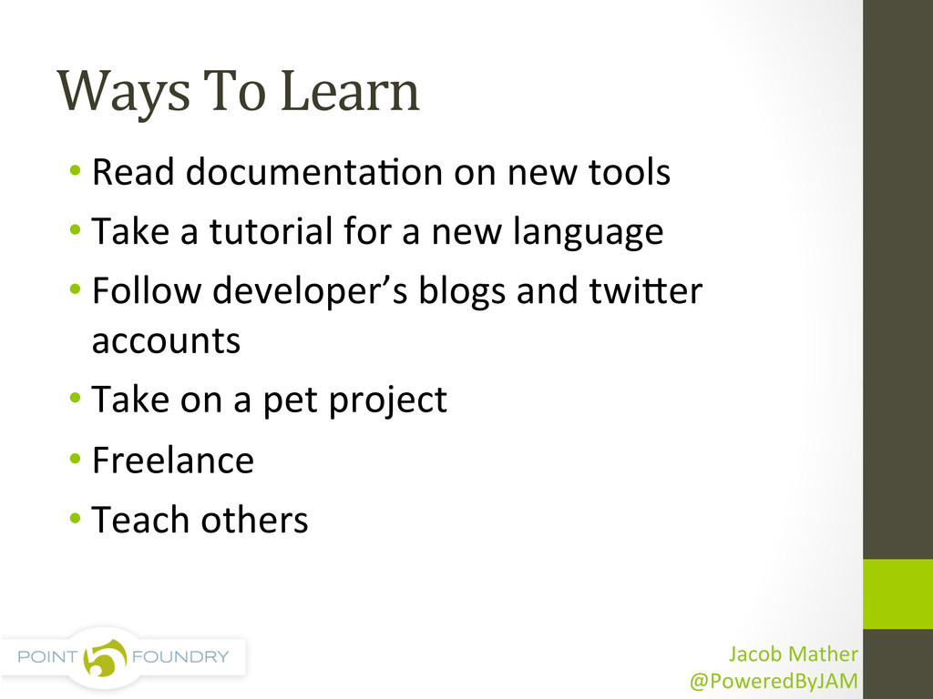 Ways To Learn  •Read documentaDon...