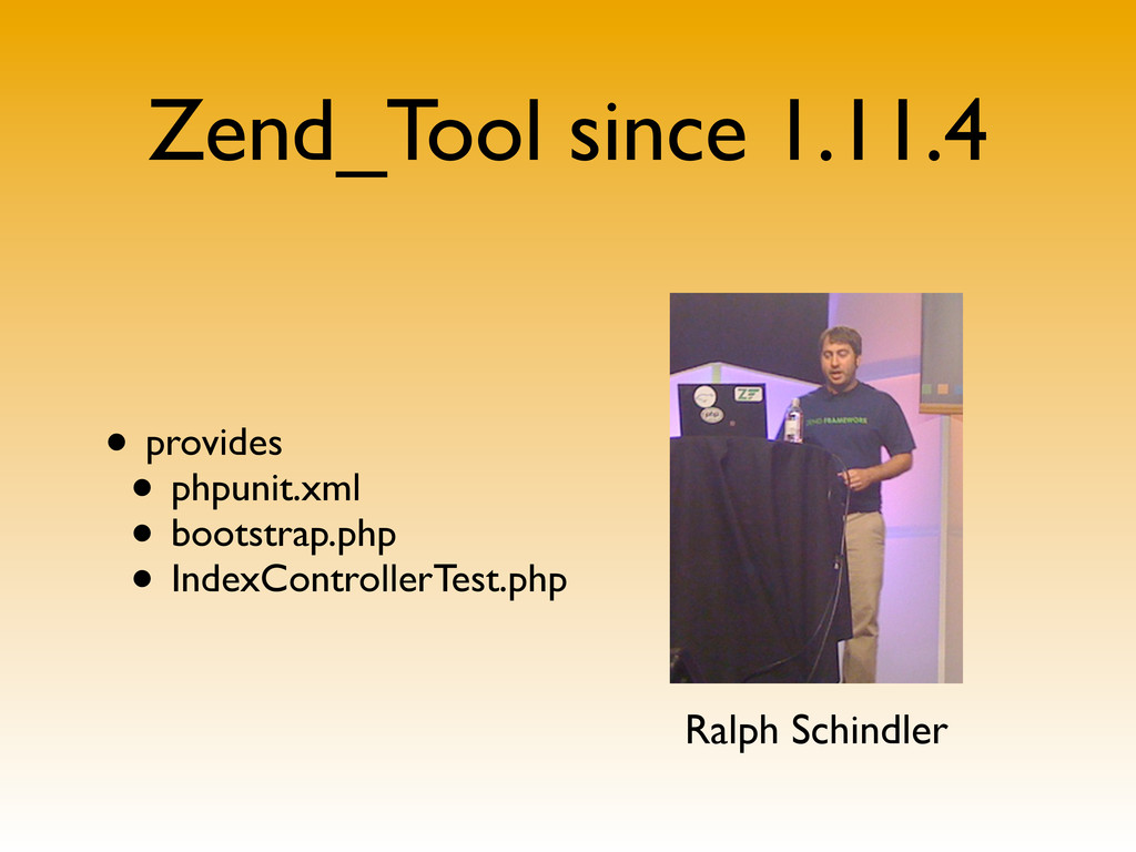 Zend_Tool since 1.11.4 • provides • phpunit.xml...