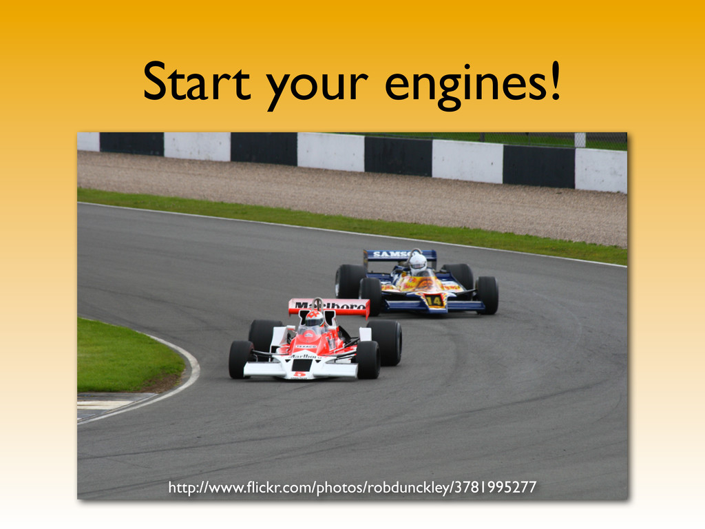 Start your engines! http://www.flickr.com/photos...