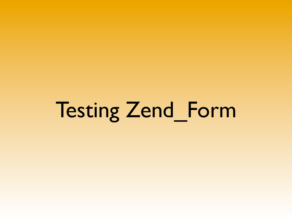 Testing Zend_Form