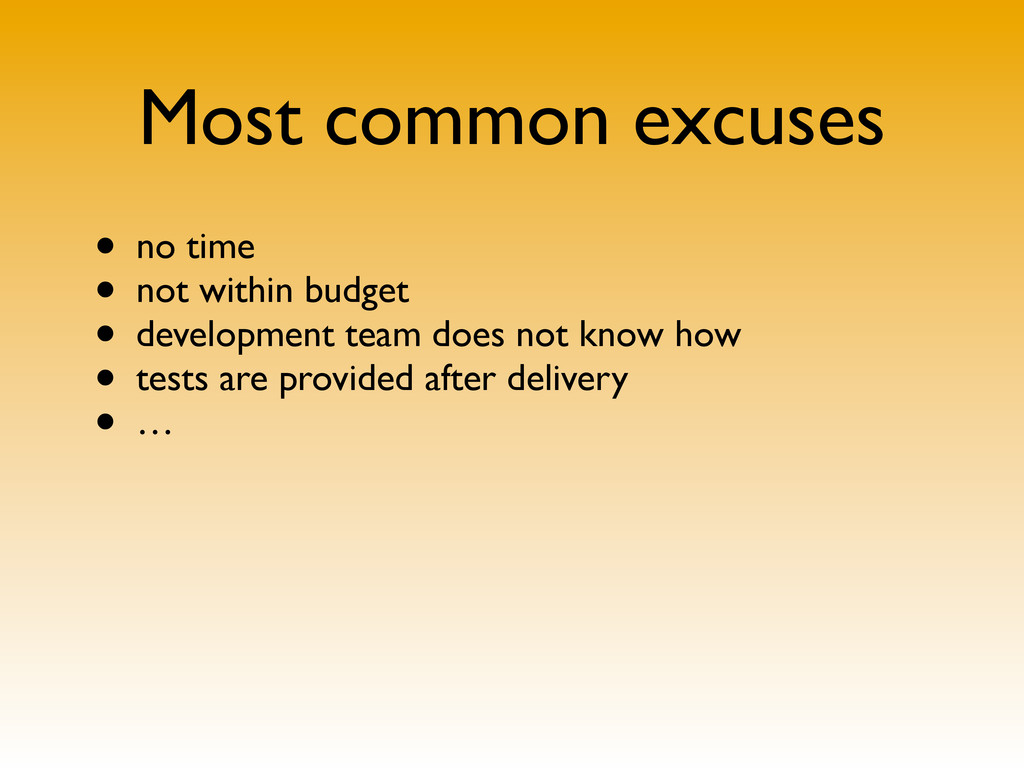 Most common excuses • no time • not within budg...