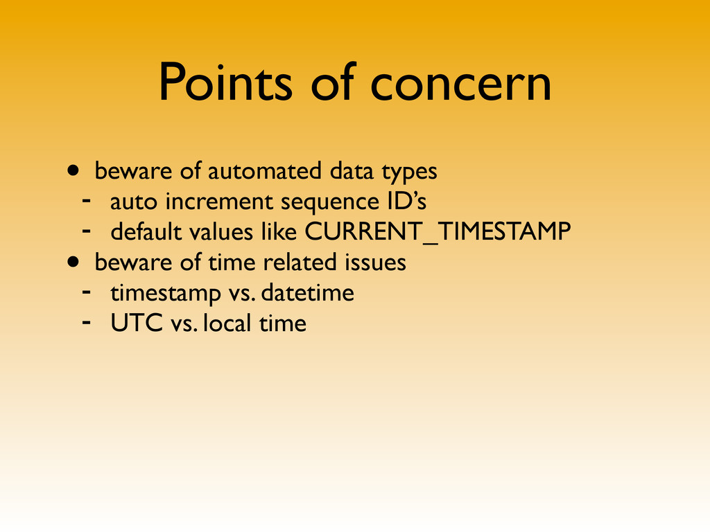 Points of concern • beware of automated data ty...
