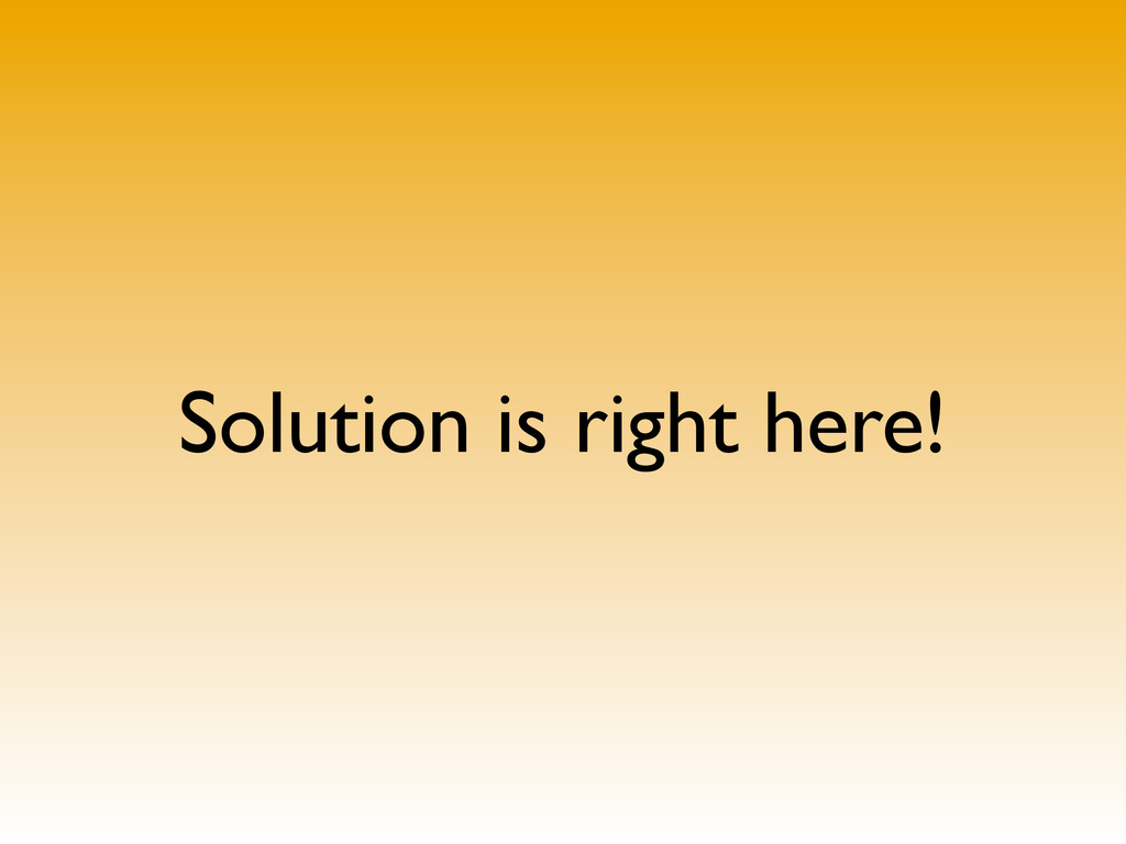 Solution is right here!