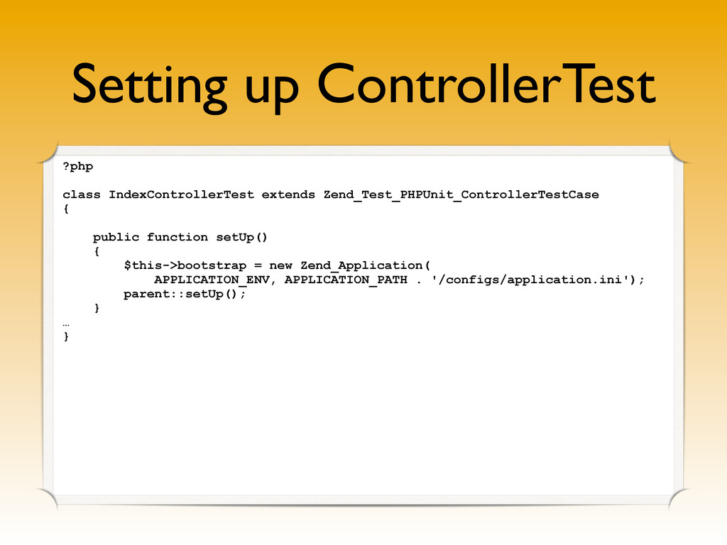 Setting up ControllerTest ?php class IndexContr...