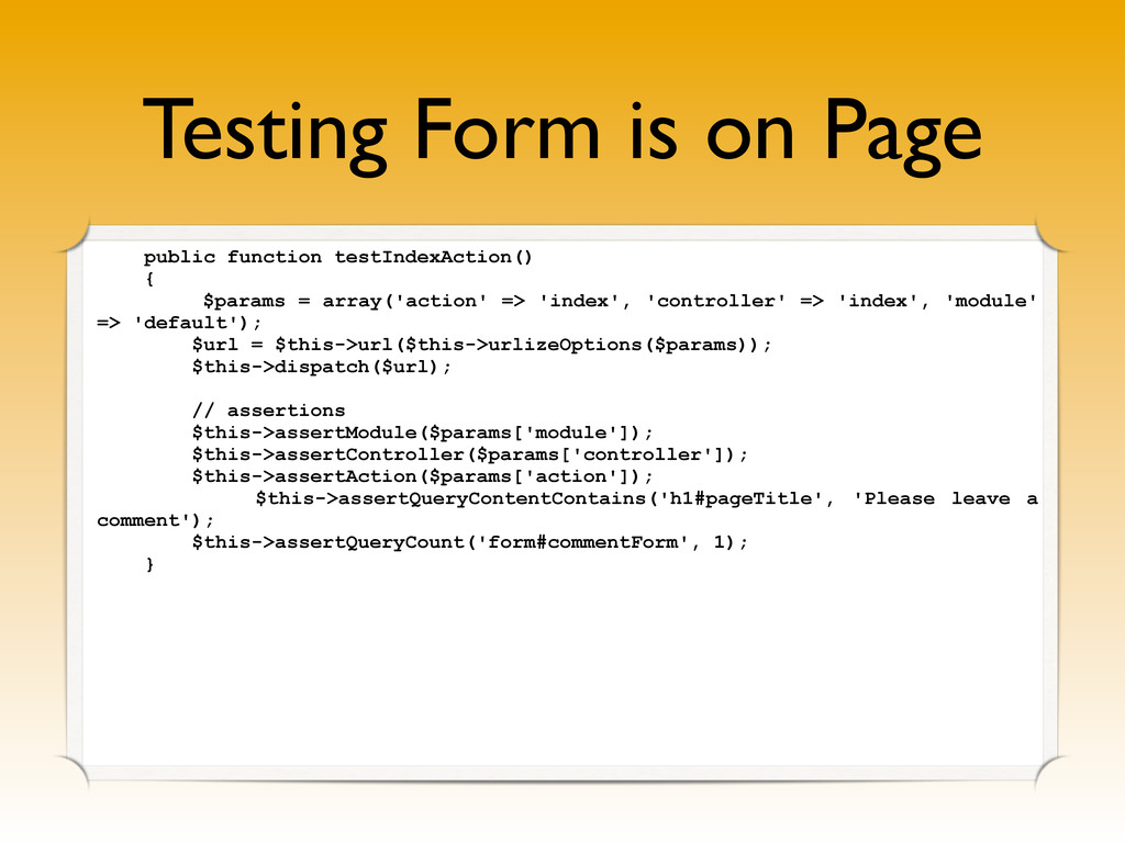 Testing Form is on Page public function testInd...
