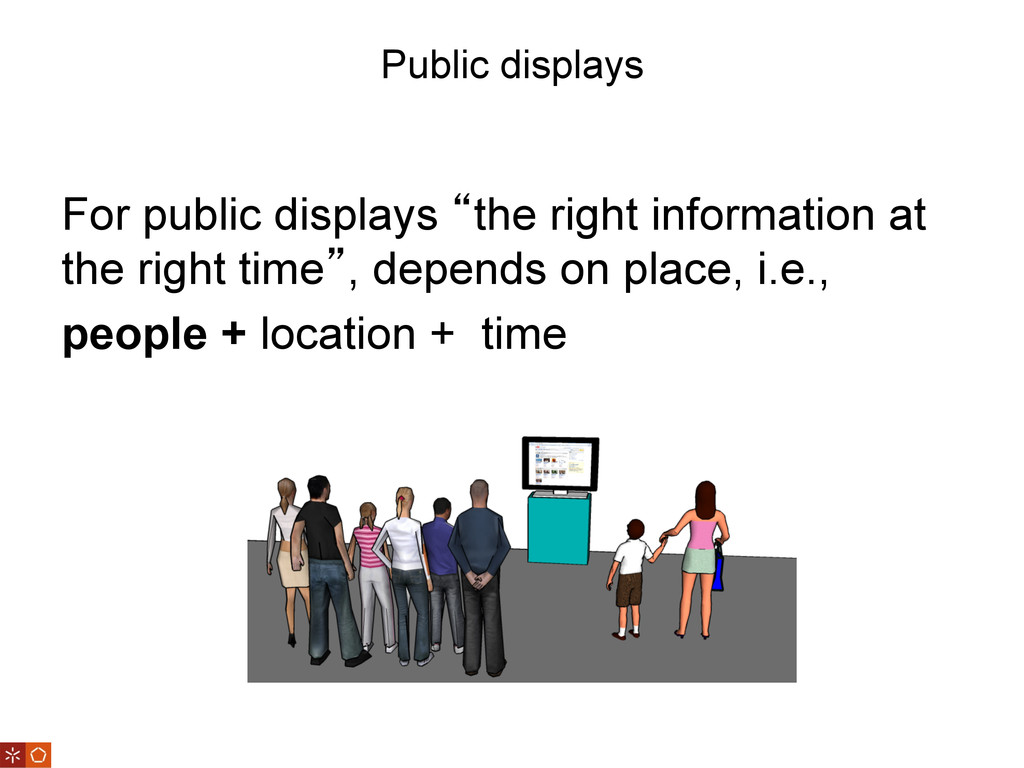 """Public displays For public displays """"the right ..."""