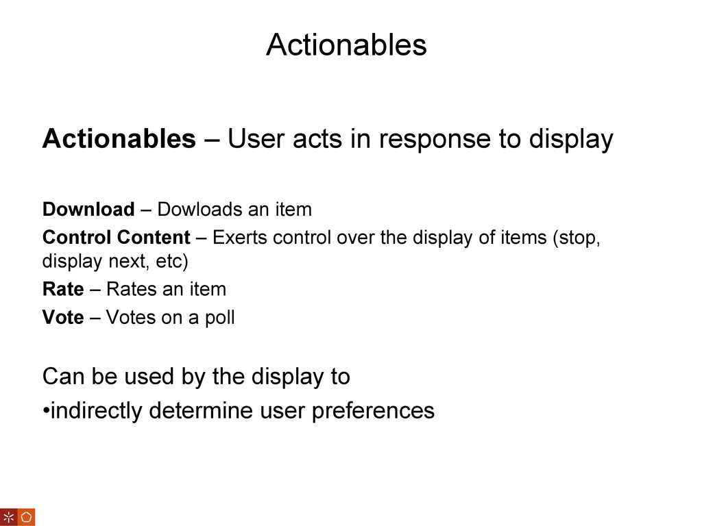 Actionables Actionables – User acts in response...