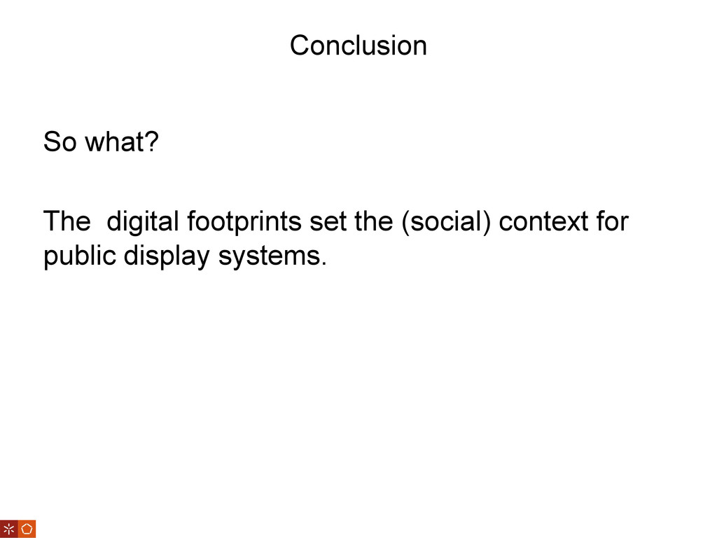 Conclusion So what? The digital footprints set ...