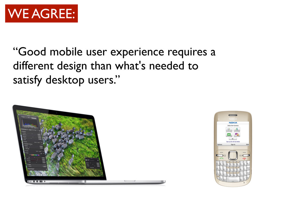 """Good mobile user experience requires a differe..."