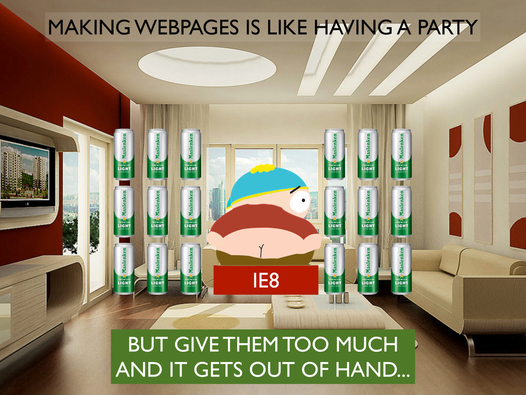 IE8 MAKING WEBPAGES IS LIKE HAVING A PARTY BUT ...