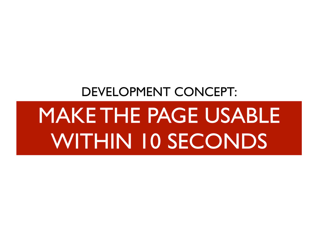 DEVELOPMENT CONCEPT: MAKE THE PAGE USABLE WITHI...
