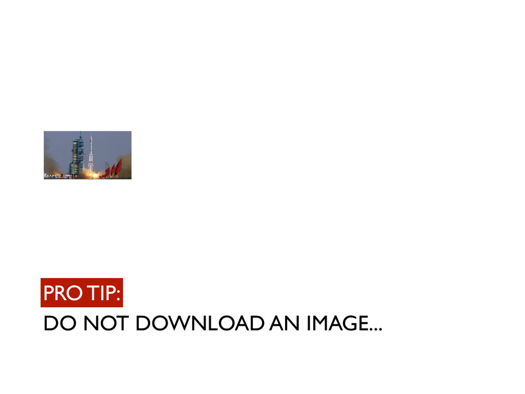 DO NOT DOWNLOAD AN IMAGE... PRO TIP: