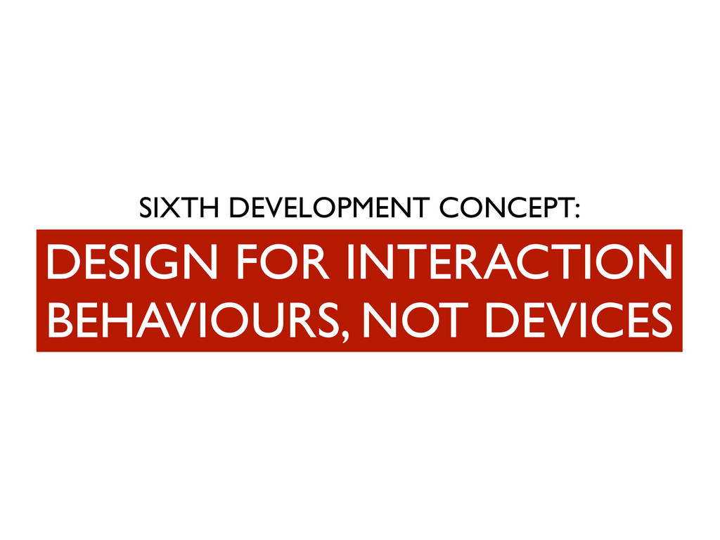 SIXTH DEVELOPMENT CONCEPT: DESIGN FOR INTERACTI...