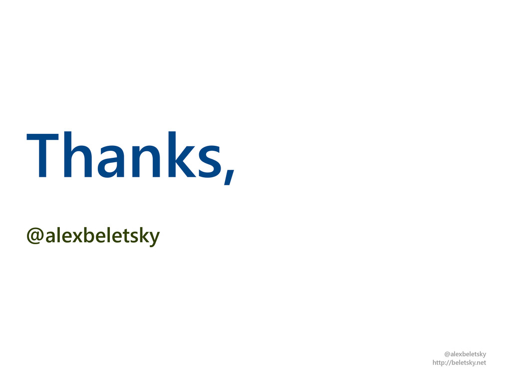 @alexbeletsky http://beletsky.net Thanks, @alex...