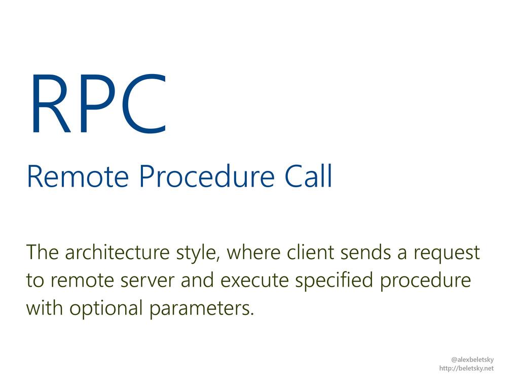 @alexbeletsky http://beletsky.net RPC Remote Pr...