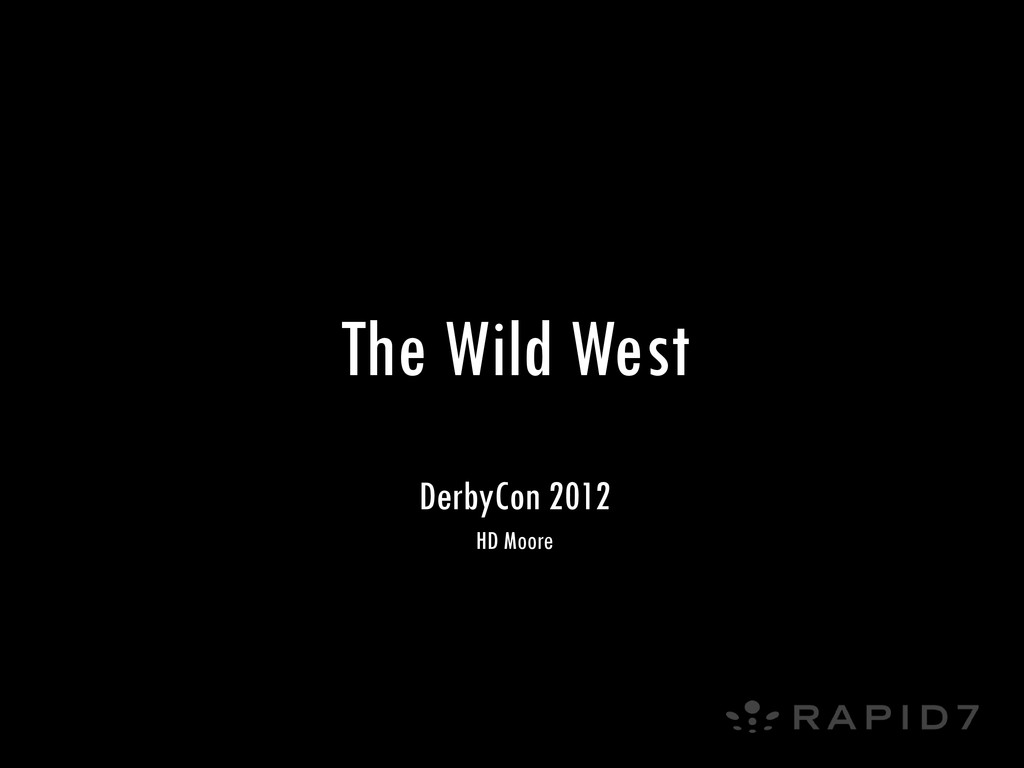 The Wild West DerbyCon 2012 HD Moore