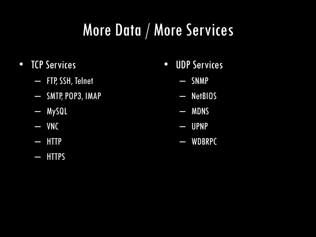 More Data / More Services • TCP Services – FTP,...